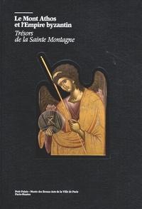 Isidoros Kakouris et Mandy Koliou - Le Mont Athos et l'Empire byzantin - Trésors de la Sainte Montagne.
