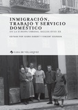 Isidro Dubert et Vincent Gourdon - Inmigracion, trabajo y servicio doméstico en la Europa urbana, siglos XVIII-XX - Textes en français, espagnol et portugais.