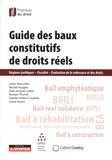 Isidro Perez Mas et Michel Huyghe - Guide des baux constitutifs de droits réels - Régimes juridiques, Fiscalité, Evaluation de la redevance et des droits.