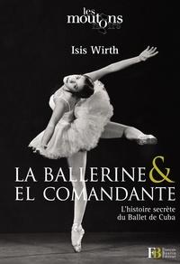 Accentsonline.fr La ballerine & El Comandante - L'histoire secrète du Ballet de Cuba Image