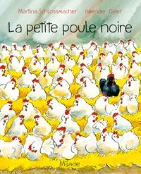 Iskender Gider et Martina Schlossmacher - La petite poule noire.