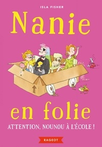 Isla Fisher - Nanie en folie - Attention, nounou à l'école !.