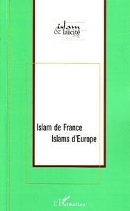 Islam & Laïcité - Islam de France, Islams d'Europe.