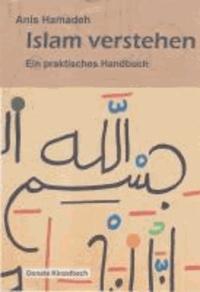Islam verstehen - Ein praktisches Handbuch.