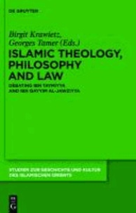Islamic Theology, Philosophy and Law - Debating Ibn Taymiyya and Ibn Qayyim al-Jawziyya.