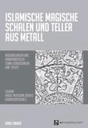 Islamische magische Schalen und Teller aus Metall - Magic Medicinal Bowls.