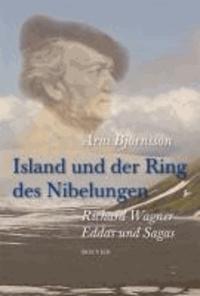 Island und der Ring des Nibelungen - Richard Wagner, Eddas und Sagas.