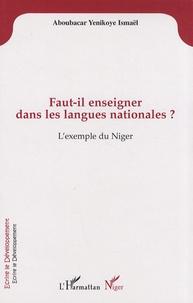 Ismaël Aboubacar Yenikoye - Faut-il enseigner dans les langues nationales ? - L'exemple du Niger.