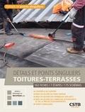 Ismaël Baraud et Brigitte Bize - Détails et points singuliers toitures-terrasses - 163 fiches, 7 étapes, 175 schémas.