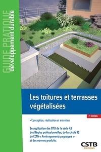 Ismaël Baraud et Claude Guinaudeau - Les toitures et terrasses végétalisées - Conception, réalisation et entretien.