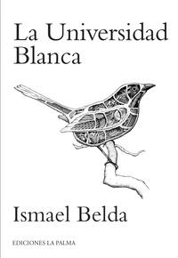 Ismael Belda - La universidad blanca - Poesía.
