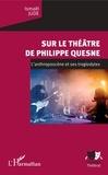 Ismaël Jude - Sur le théâtre de Philippe Quesne - L'anthroposcène et ses troglodytes.