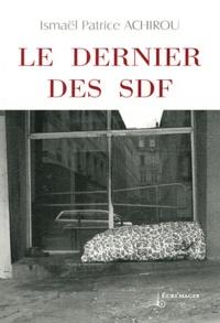 Ismaël Patrice Achirou - Le dernier des SDF.