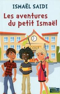Ismaël Saidi - Les aventures du petit Ismaël.