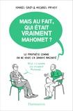 Ismaël Saidi et Michaël Privot - Mais au fait, qui était vraiment Mahomet ? - Le Prophète comme on ne vous l'a jamais raconté.