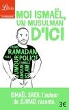 Ismaël Saidi - Moi Ismaël, un musulman d'ici.