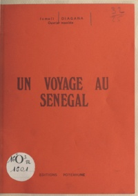 Ismaïl Diagana - Un voyage au Sénégal.