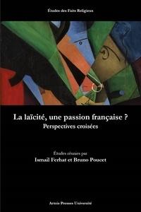 Ismaïl Ferhat et Bruno Poucet - La laïcité, une passion française ? - Perspectives croisées.