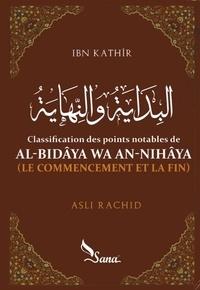Ismaïl ibn Kathîr - Al-bidâya Wa An-Nihâya (le commencement et la fin).