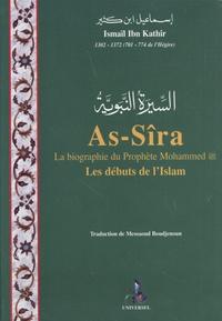 Ismaïl ibn Kathîr - As-Sîra, la biographie du prophète Mohammed - Les débuts de l'Islam.