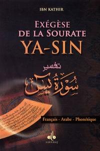 Ismaïl ibn Kathîr - Exégèse de la Sourate Yâ-sîn - Arabe, français, phonétique.