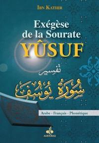Ismaïl ibn Kathîr - Exégèse de la sourate Yûsuf - Arabe, français, phonétique.