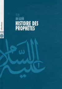 Ismaïl ibn Kathîr - Histoire des prophètes - D'Adam à Jésus.