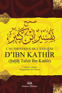 Ismaïl ibn Kathîr - L'authentique de l'exégèse - L'authentique de l'exégèse.