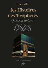 Ismaïl ibn Kathîr - Les histoires des prophètes (Qisas al-Anbiyâ') - D'Adam à Jésus.