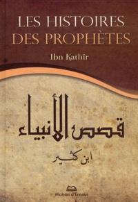 Ismaïl ibn Kathîr - Les histoires des prophètes.