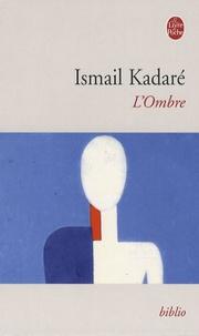 Ismail Kadaré - L'Ombre.