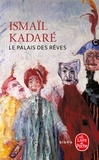 Ismail Kadaré - Le Palais des rêves.