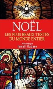 Ismail Kadaré - Noël - Les plus beaux textes du monde entier.