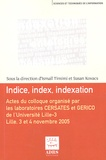 Ismaïl Timimi et Susan Kovacs - Indice, index, indexation - Actes du colloque international organisé les 3 et 4 novembre 2005 à l'Université Lille-3 par les laboratoires CERSATES et GERICO.