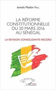 Feriasdhiver.fr La réforme constitutionnelle du 20 mars 2016 au Sénégal - La révision consolidante record Image
