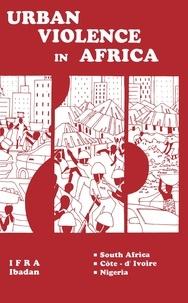 Ismaila Touré et N'Guessan Kouamé - Urban Violence in Africa - Pilot Studies (South Africa, Côte-d'Ivoire, Nigeria).