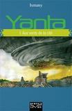 Ismany - Yanta Tome 1 : Aux vents de la cité.