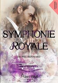 Isobel Rennart - Symphonie Royale - Symphonie royale, T1.