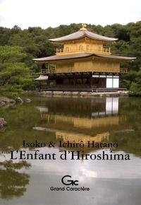 Isoko Hatano et Ichirô Hatano - L'Enfant d'Hiroshima.