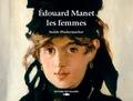 Isolde Pludermacher - Edouard Manet, les femmes.