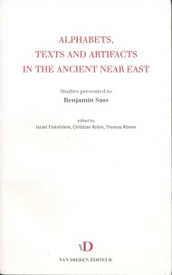 Israel Finkelstein et Christian Robin - Alphabets, Texts and Artifacts in the Ancient Near East - Studies presented to Benjamin Sass.
