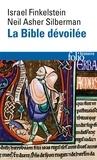 Israel Finkelstein et Neil Asher Silberman - La Bible dévoilée.