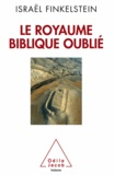Israel Finkelstein - Le Royaume biblique oublié.