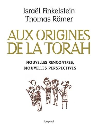Les origines de la Torah. Nouvelles rencontres, nouvelles perspectives