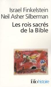 Israel Finkelstein et Neil Asher Silberman - Les rois sacrés de la Bible - A la recherche de David et Salomon.