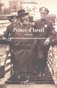 Israël Goldberg - Prince d'Israël - Le journal de Rabbi Yosseph Yits'Hak Schneerson de Loubavitch.