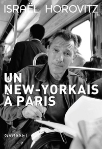Israel Horovitz - Un New-Yorkais à Paris.