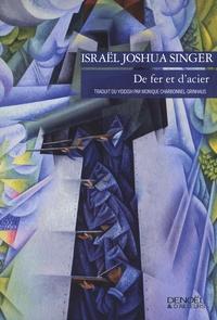 Israël Joshua Singer - De fer et d'acier.
