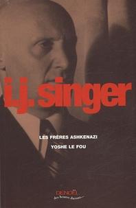 Israël Joshua Singer - Les Frères Ashkenazi ; Yoshe le fou.