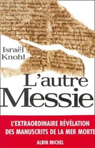 L'autre Messie - Israël Knohl |